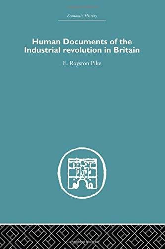 human documents of the industrial revolution in britain : e