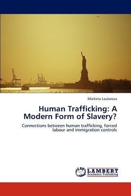 human trafficking: a modern form of slavery?; l envío gratis