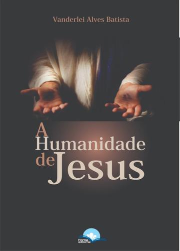 humanidade de jesus, a
