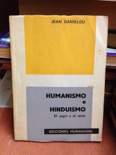 humanismo e hinduismo - el yogui y el santo - jean danielou