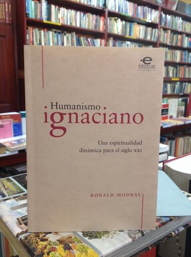 humanismo ignaciano. espiritualidad dinámica. ronald modras.