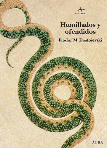 humillados y ofendidos, fiódor m. dostoievski, ed. alba #