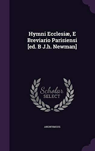 hymni ecclesiae, e breviario parisiensi [ed. b j.h. newman]