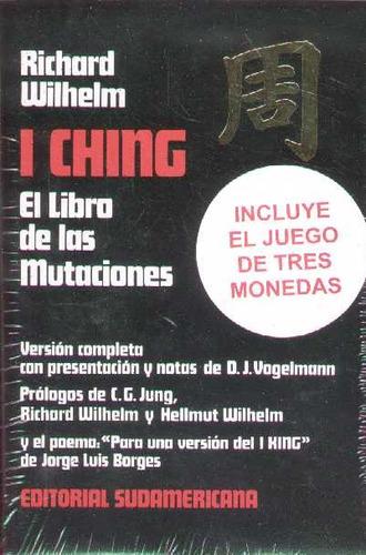 i ching. el libro de las mutaciones autor: wilhelm, richard
