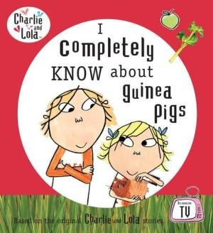 i completely know about guinea pigs charlie & lola  de child