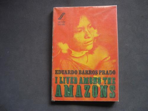 i lived among the amazons, barros prado, ed. senda books