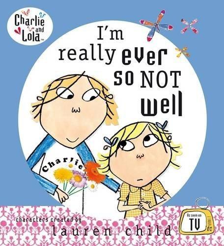 i m really ever so not well charlie & lola  de child lauren