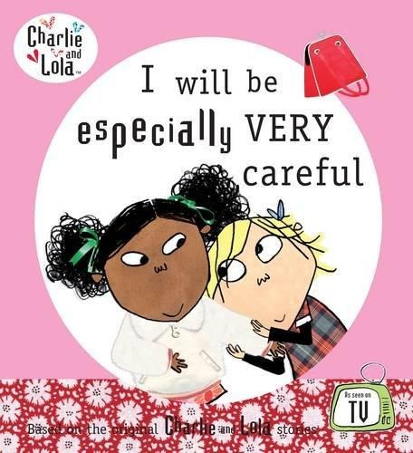 i will be especially very careful charlie & lola  de child l