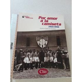 I7 Cronica Del Fútbol Mexicano 2 Por Amor A La Camiseta