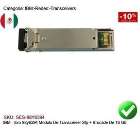IBM BROCADE 88Y6396  16GB SW SFP TRANSCEIVER MODULE