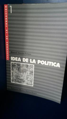 idea de la politica  ( manuel garcia pelayo)