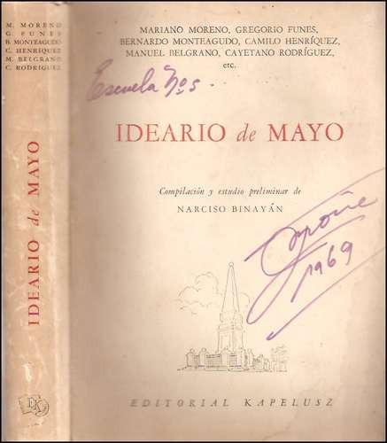 ideario de mayo / moreno belgrano etc _ narciso binayan