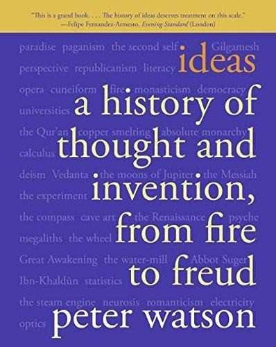 ideas : a history of thought and invention, from fire to fre
