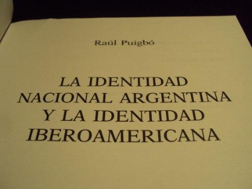 identidad argentina, identidad iberoamericana. r. puigbo
