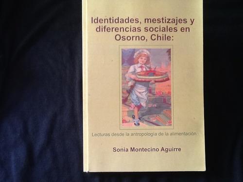 identidades mestizajes sociales osorno - sonia montecino