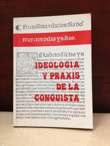 ideología y praxis de la conquista - montesinos y las casas