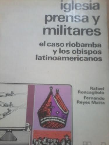 iglesia, prensa y militares / r. roncagliolo, f. reyes matta