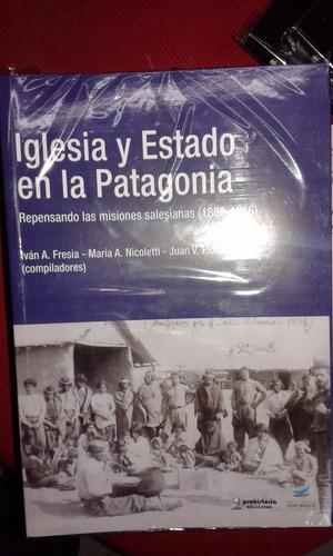 iglesia y estado en la patagonia. repensando las misiones sa