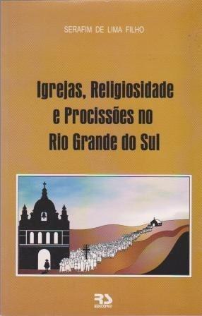 igrejas, religiosidade e procissões no rio grande do sul-ser