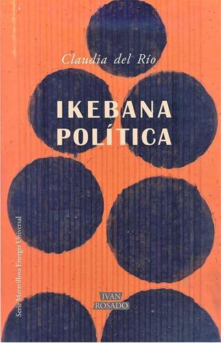 ikebana política de claudia del río