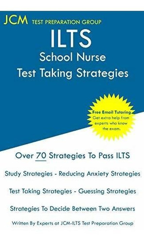 ilts school nurse - test taking strategies : jcm-ilts test
