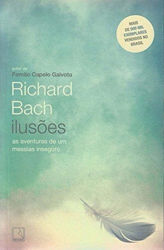ilusoes as aventuras de um messias inseguro de bach richard