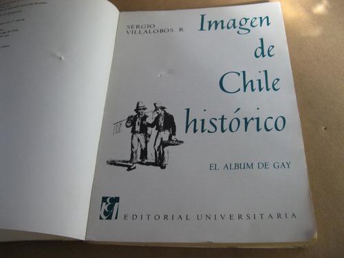 imagen de chile histórico sergio villalobos el album de gay