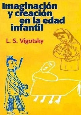 imaginación y creación en la edad infantil - vigotsky, lev