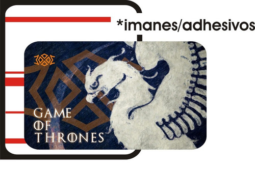 imanes o stickers - got - game of thrones got