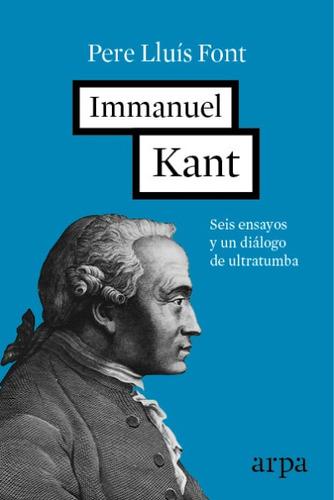 immanuel kant: seis ensayos y un di¿logo de ultratumba(libro