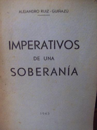 imperativos de una soberania alejandro ruiz - guiñazú 1943