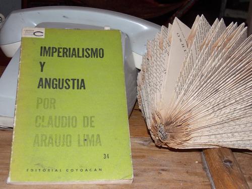 imperialismo y angustia/ claudio de araujo lima