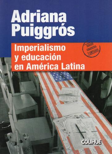 imperialismo y educación en américa latina. puiggrós (col)