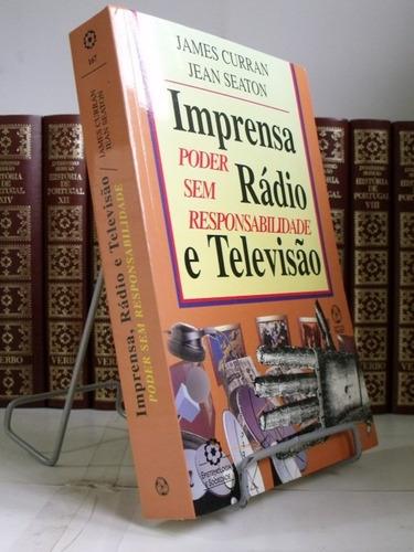 imprensa, rádio e televisão poder sem responsabilidade...