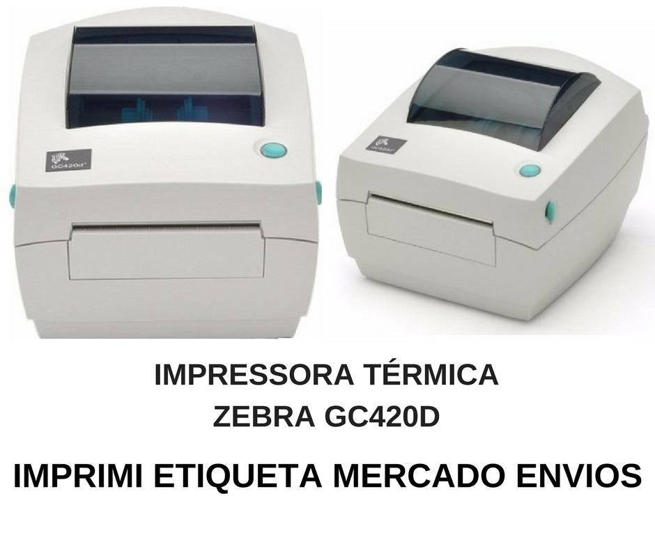 Impressora Térmica Zebra Gc420d Imprime Mercado Envios
