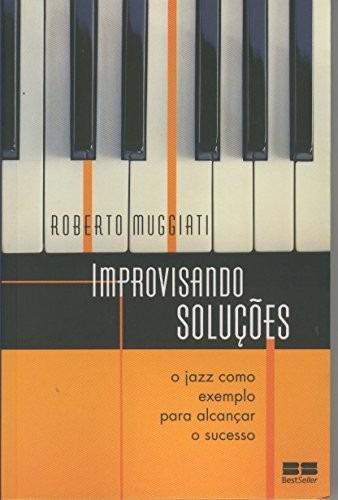 improvisando soluções jazz como exemplo p/alcançar o sucesso