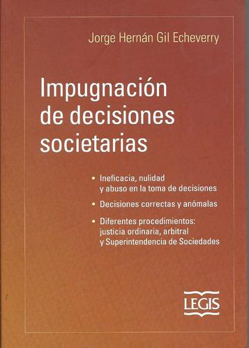 impugnacion decisiones societarias - gil echeverry