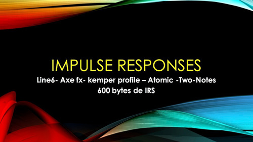 impulse responses (irs) line6, axe fx, atomic amp, kemper.