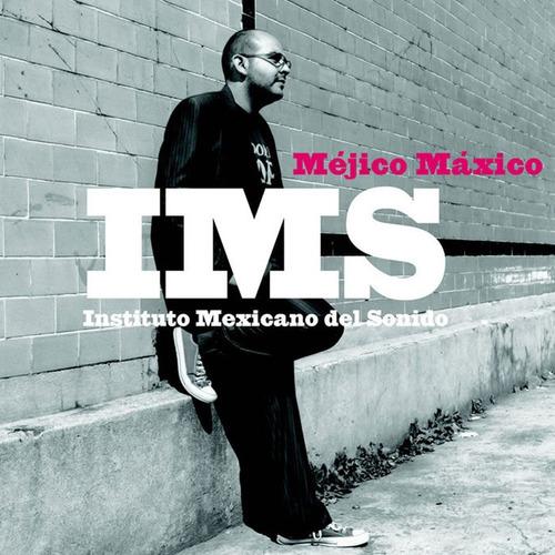 ims - mejico maxico cd importado electronica latina