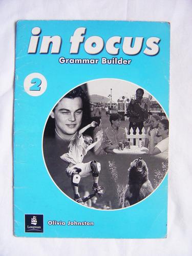 in focus 2: grammar builder / olivia johnston