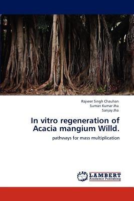 in vitro regeneration of acacia mangium willd.; envío gratis