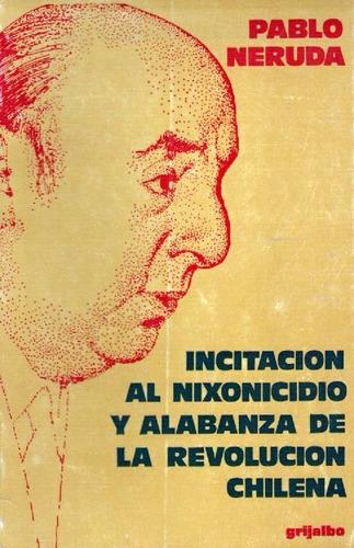incitación al nixonicidio y alabanza a la revolución chilena