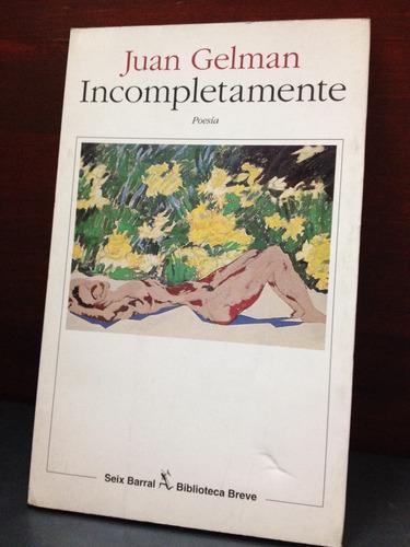 incompletamente - juan gelman - seix barral - 1997