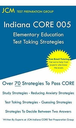 indiana core elementary education - test taking strategies