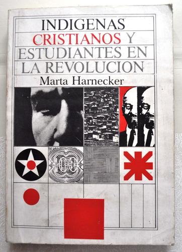 indigenas cristianos y estudi. en la revolucion. m. harnecke