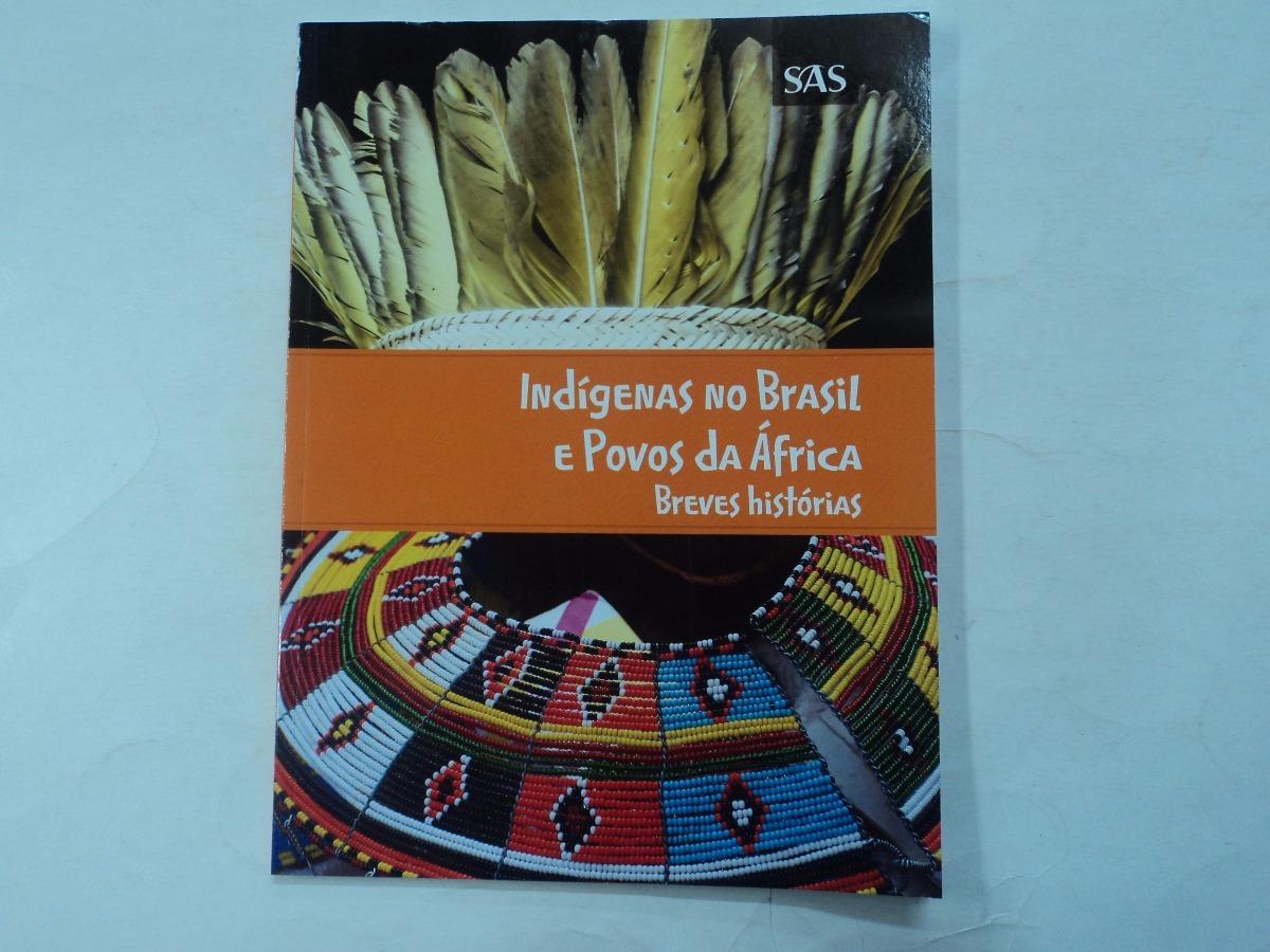 indígenas no brasil e povos da áfrica breves histórias sas. Carregando zoom. 6cac26f15c