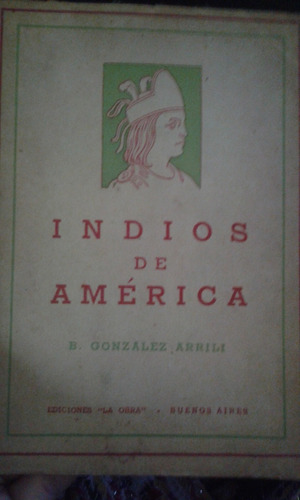 indios de américa. gonzalez arrili.
