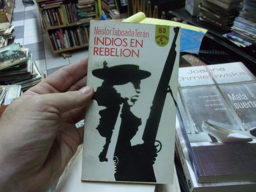indios en rebelion nestor taboada teran