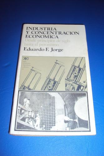 industria y concentracion economica. eduardo jorge. siglo 21