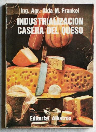industrialización casera del queso / aída frankel